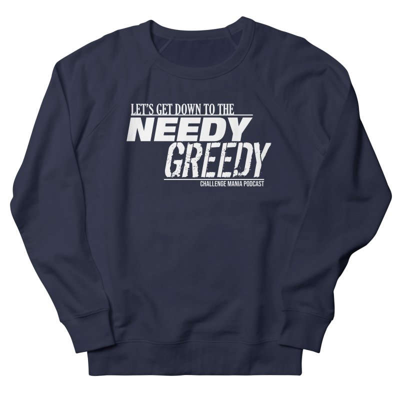 Needy Greedy (White) Men's Sweatshirt by Challenge Mania Shop
