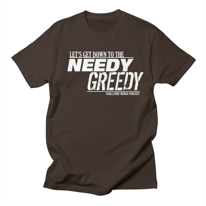 Needy Greedy (White) Men's T-Shirt by Challenge Mania Shop