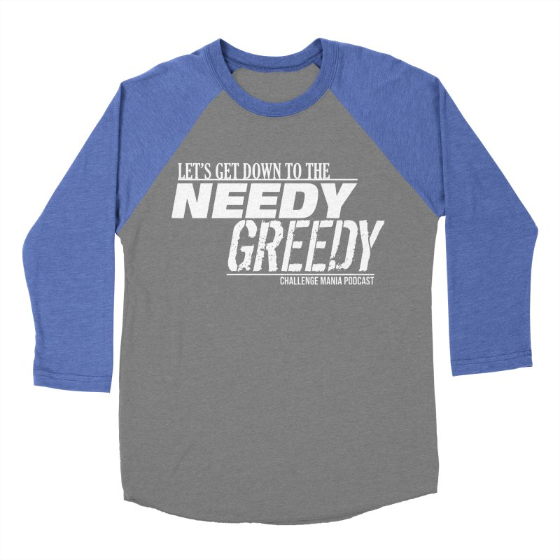 Needy Greedy (White) Women's Baseball Triblend Longsleeve T-Shirt by Challenge Mania Shop