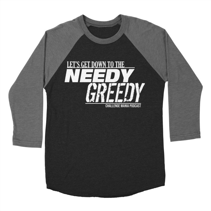 Needy Greedy (White) Men's Baseball Triblend Longsleeve T-Shirt by Challenge Mania Shop