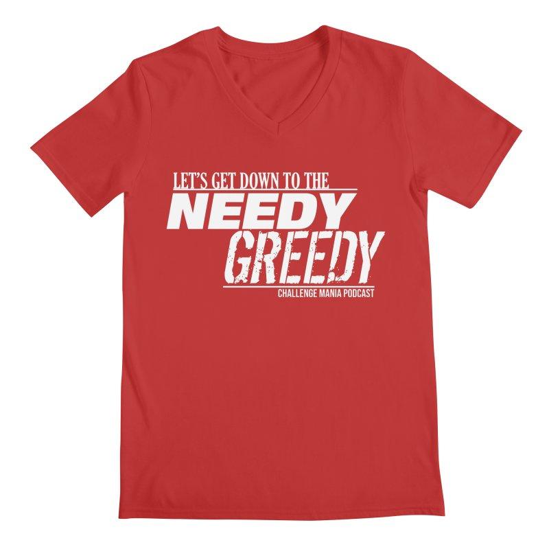 Needy Greedy (White) Men's V-Neck by Challenge Mania Shop