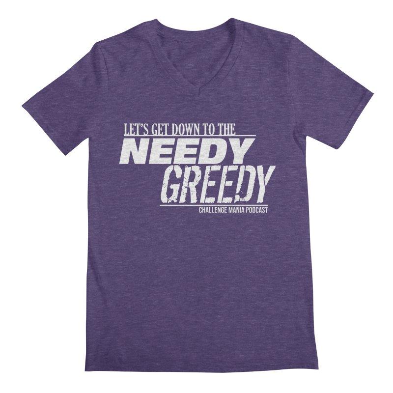 Needy Greedy (White) Men's Regular V-Neck by Challenge Mania Shop