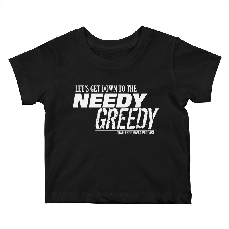 Needy Greedy (White) Kids Baby T-Shirt by Challenge Mania Shop