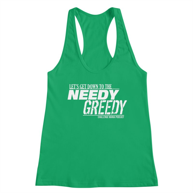 Needy Greedy (White) Women's Tank by Challenge Mania Shop