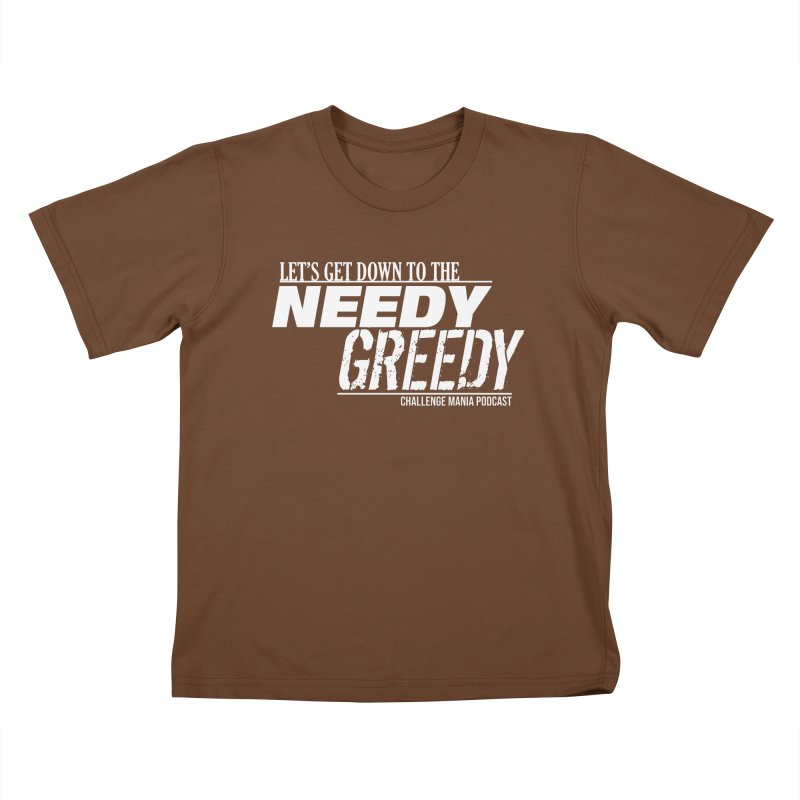 Needy Greedy (White) Kids T-Shirt by Challenge Mania Shop