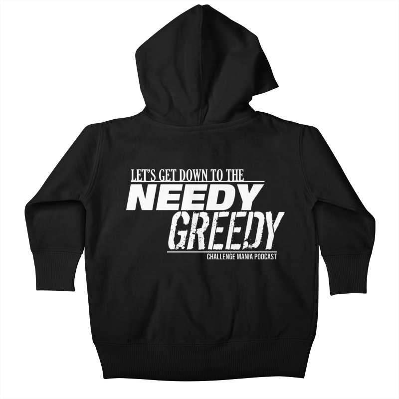 Needy Greedy (White) Kids Baby Zip-Up Hoody by Challenge Mania Shop
