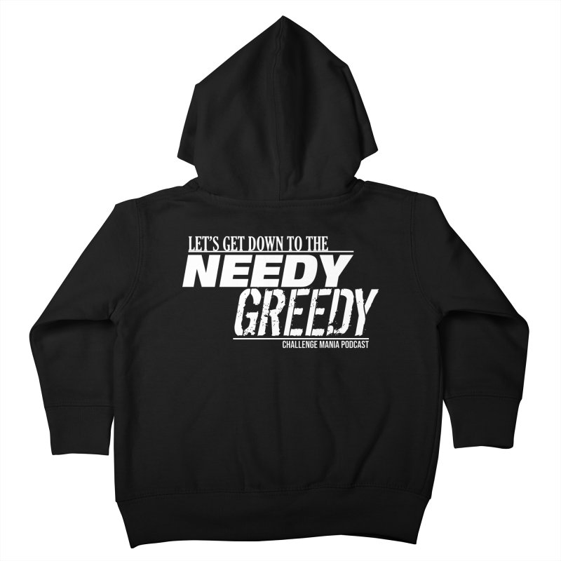 Needy Greedy (White) Kids Toddler Zip-Up Hoody by Challenge Mania Shop