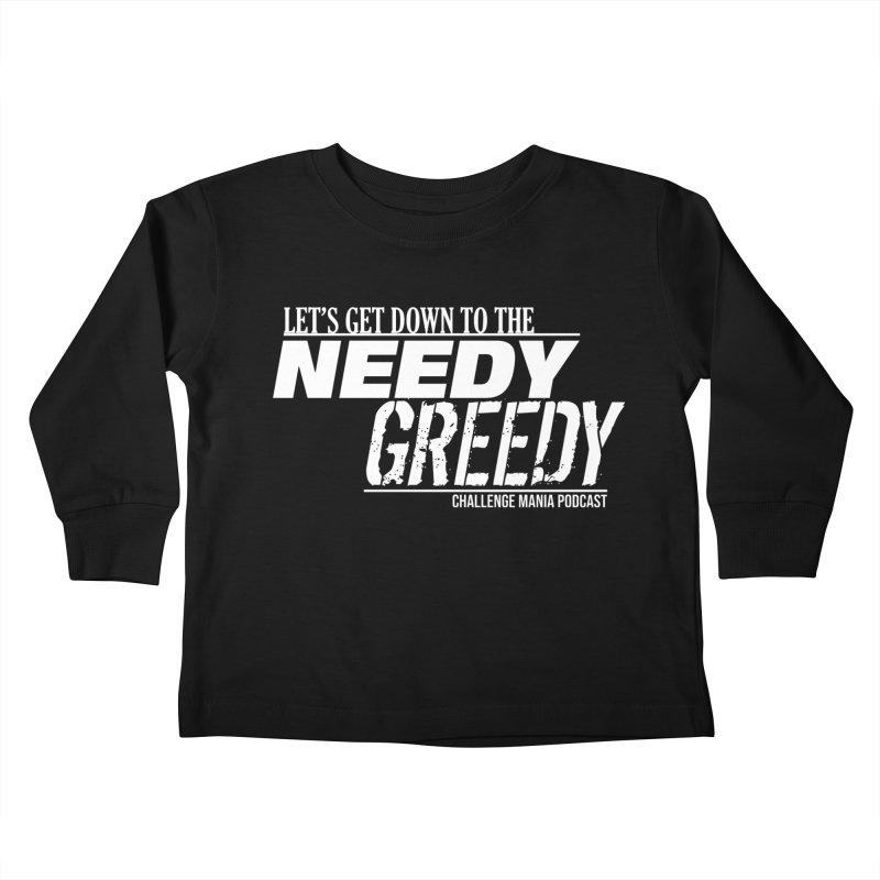 Needy Greedy (White) Kids Toddler Longsleeve T-Shirt by Challenge Mania Shop