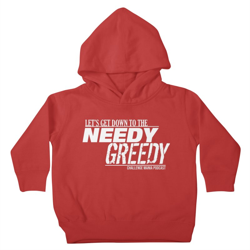 Needy Greedy (White) Kids Toddler Pullover Hoody by Challenge Mania Shop