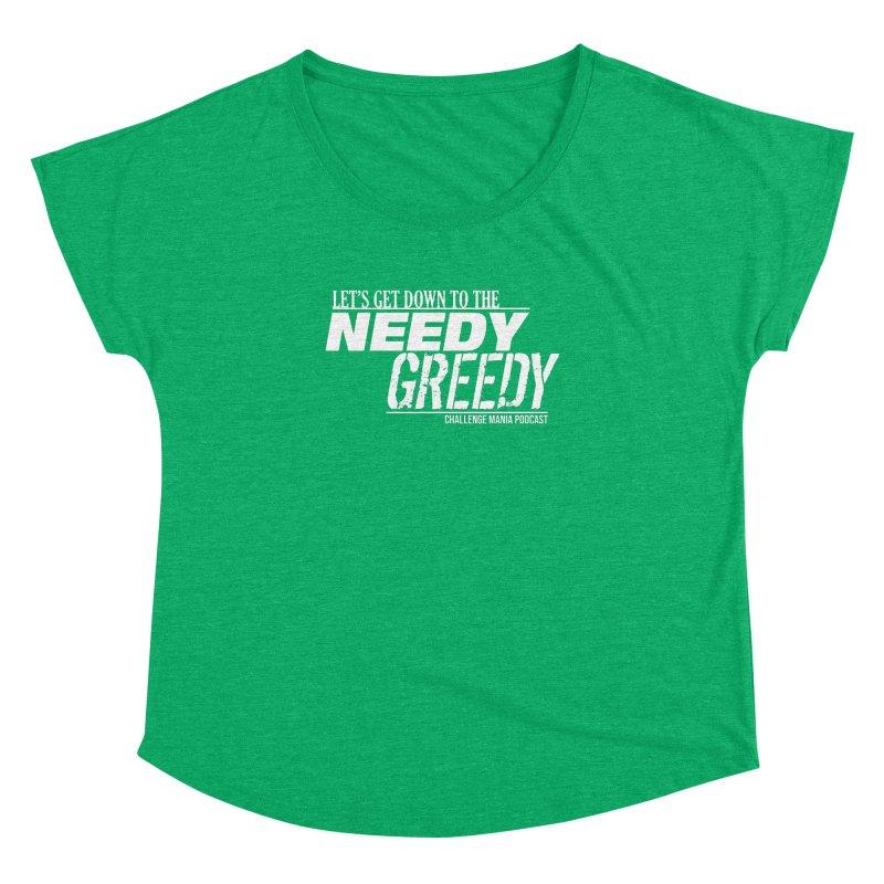 Needy Greedy (White) Women's Dolman Scoop Neck by Challenge Mania Shop