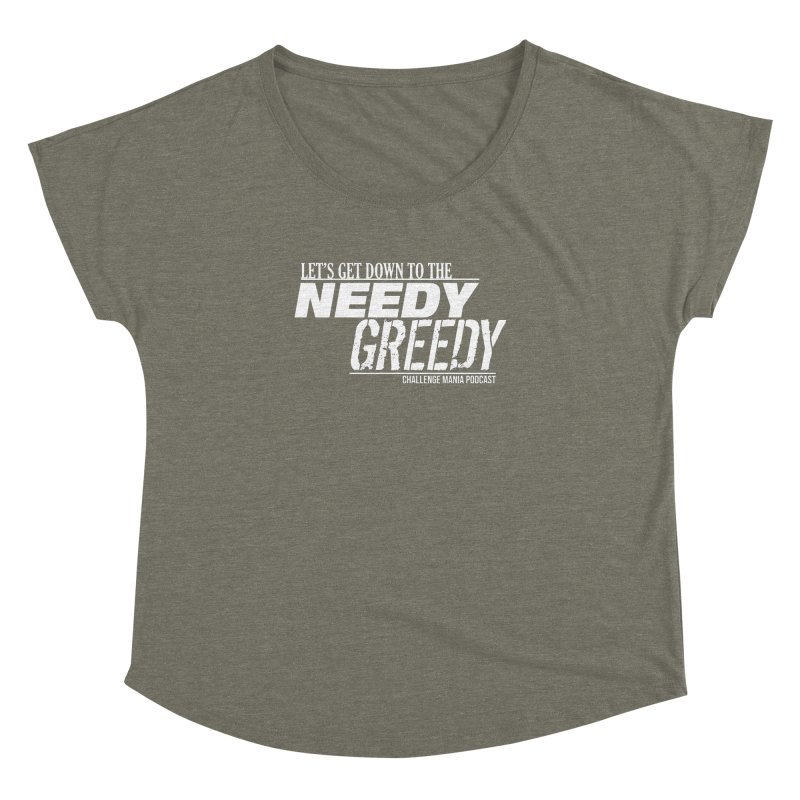 Needy Greedy (White) Women's Dolman Scoop Neck by Challenge Mania Shop