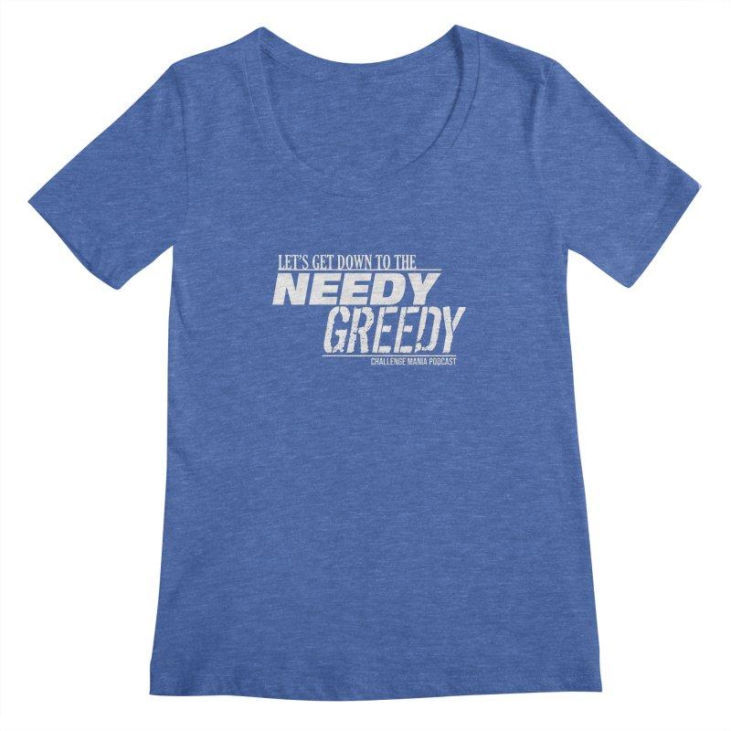 Needy Greedy (White) Women's Regular Scoop Neck by Challenge Mania Shop