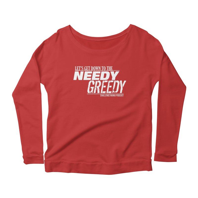 Needy Greedy (White) Women's Scoop Neck Longsleeve T-Shirt by Challenge Mania Shop