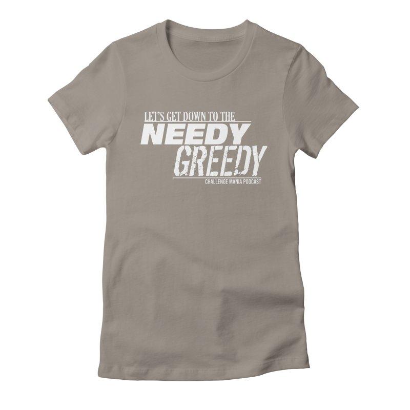 Needy Greedy (White) Women's T-Shirt by Challenge Mania Shop