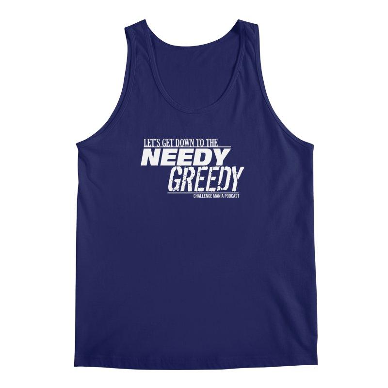 Needy Greedy (White) Men's Regular Tank by Challenge Mania Shop