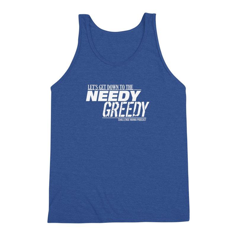 Needy Greedy (White) Men's Triblend Tank by Challenge Mania Shop