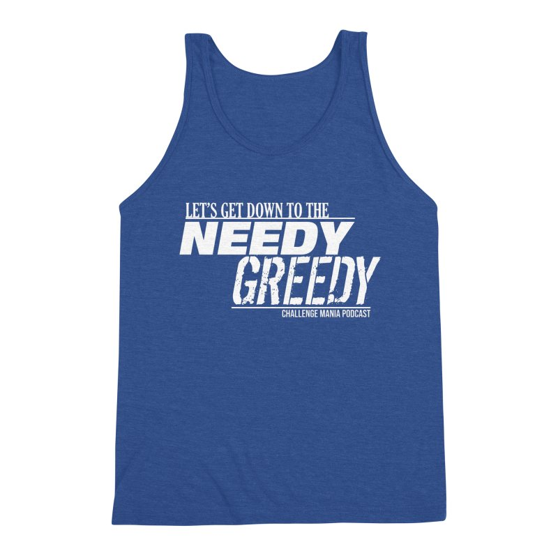 Needy Greedy (White) Men's Tank by Challenge Mania Shop