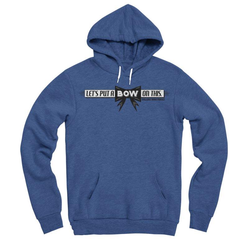 Put a Bow Men's Sponge Fleece Pullover Hoody by Challenge Mania Shop