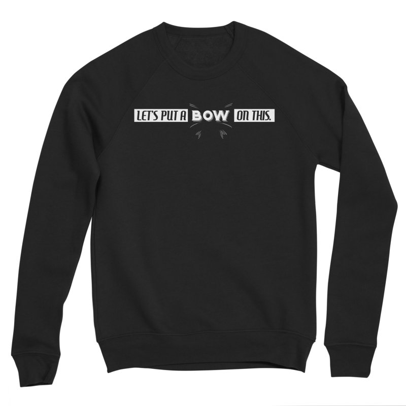 Put a Bow Men's Sponge Fleece Sweatshirt by Challenge Mania Shop