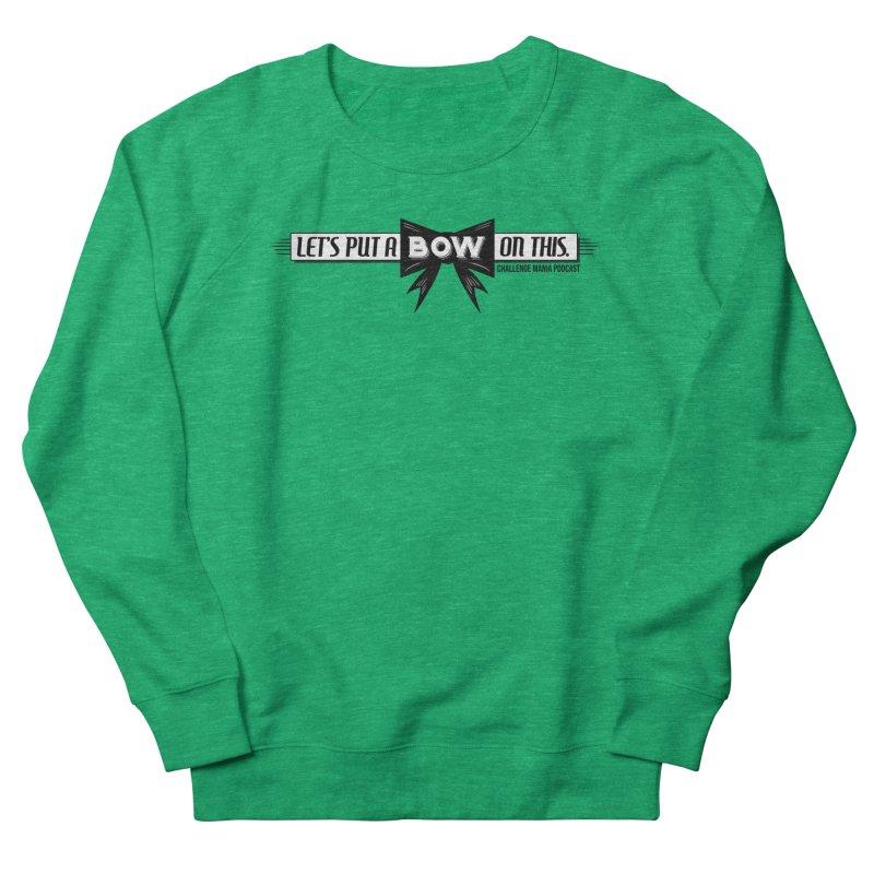 Put a Bow Women's Sweatshirt by Challenge Mania Shop