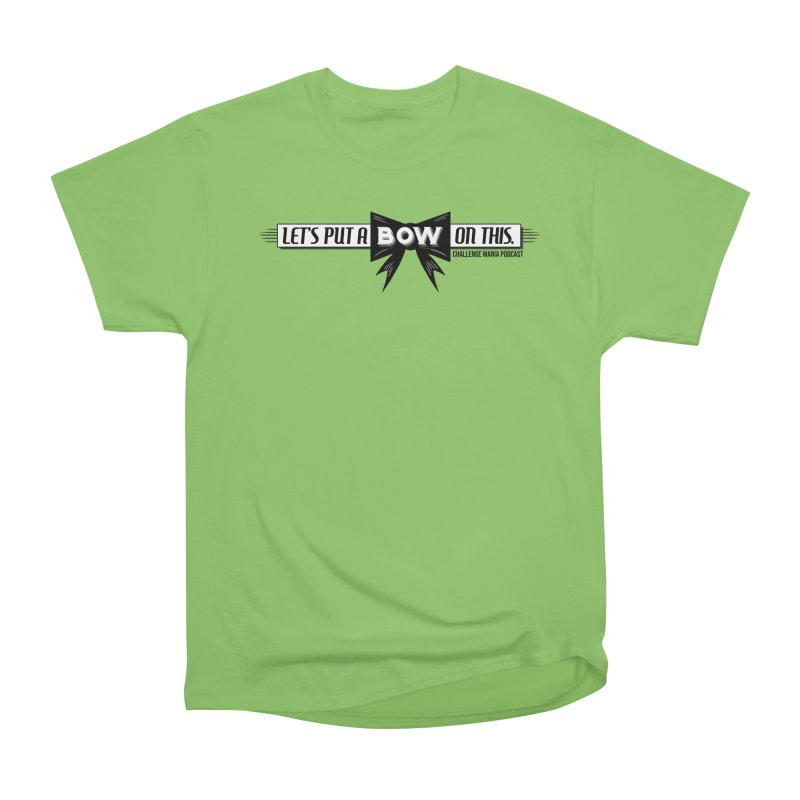 Put a Bow Women's Heavyweight Unisex T-Shirt by Challenge Mania Shop