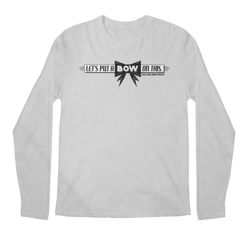 Put a Bow Men's Regular Longsleeve T-Shirt by Challenge Mania Shop