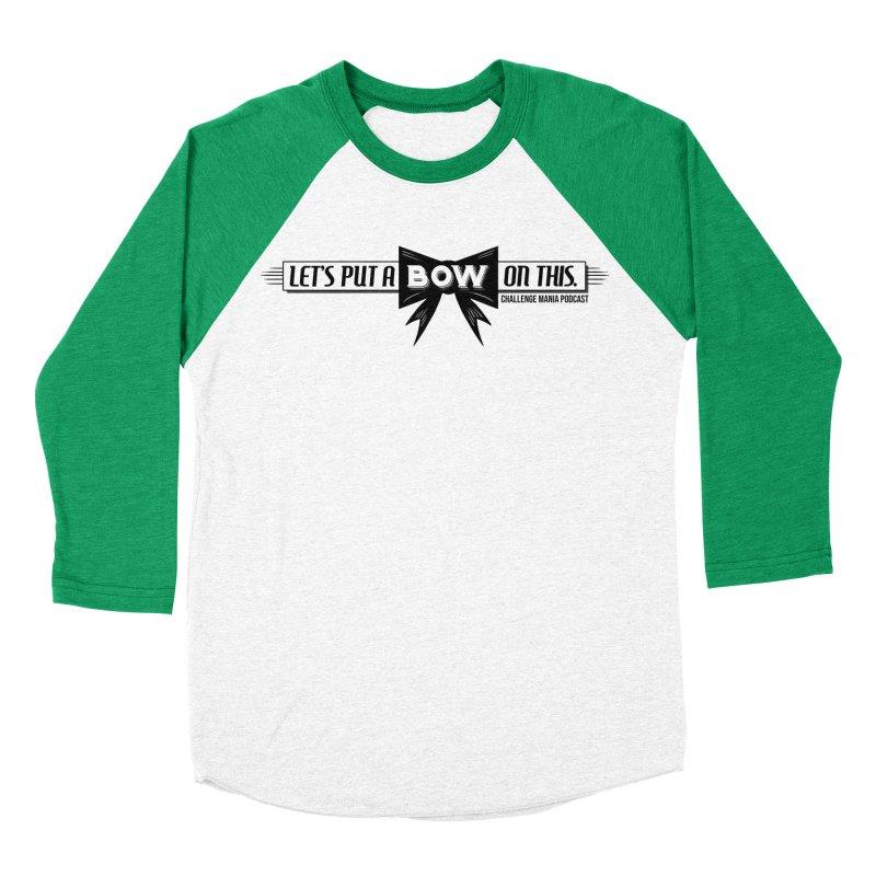 Put a Bow Women's Baseball Triblend Longsleeve T-Shirt by Challenge Mania Shop