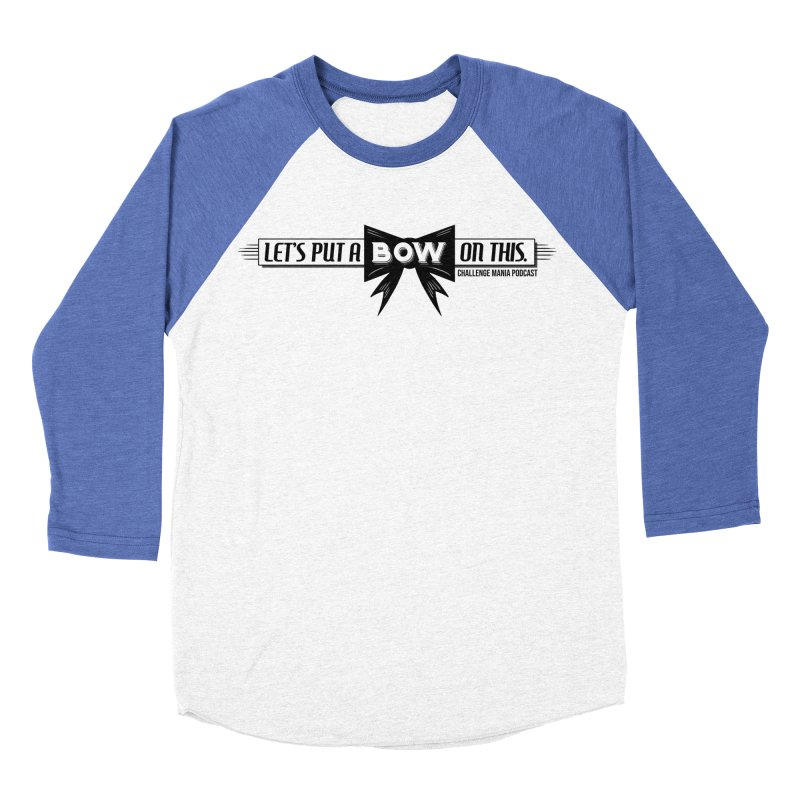 Put a Bow Men's Baseball Triblend Longsleeve T-Shirt by Challenge Mania Shop