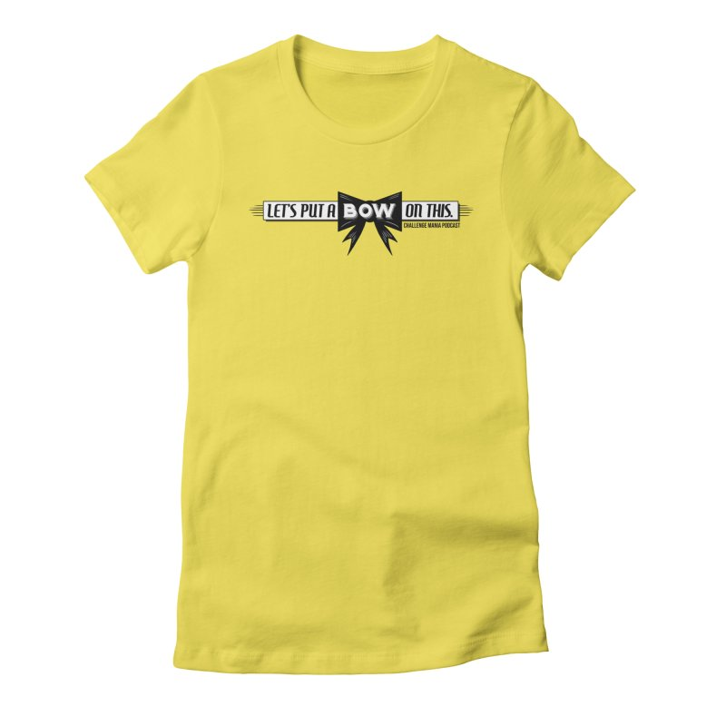 Put a Bow Women's Fitted T-Shirt by Challenge Mania Shop