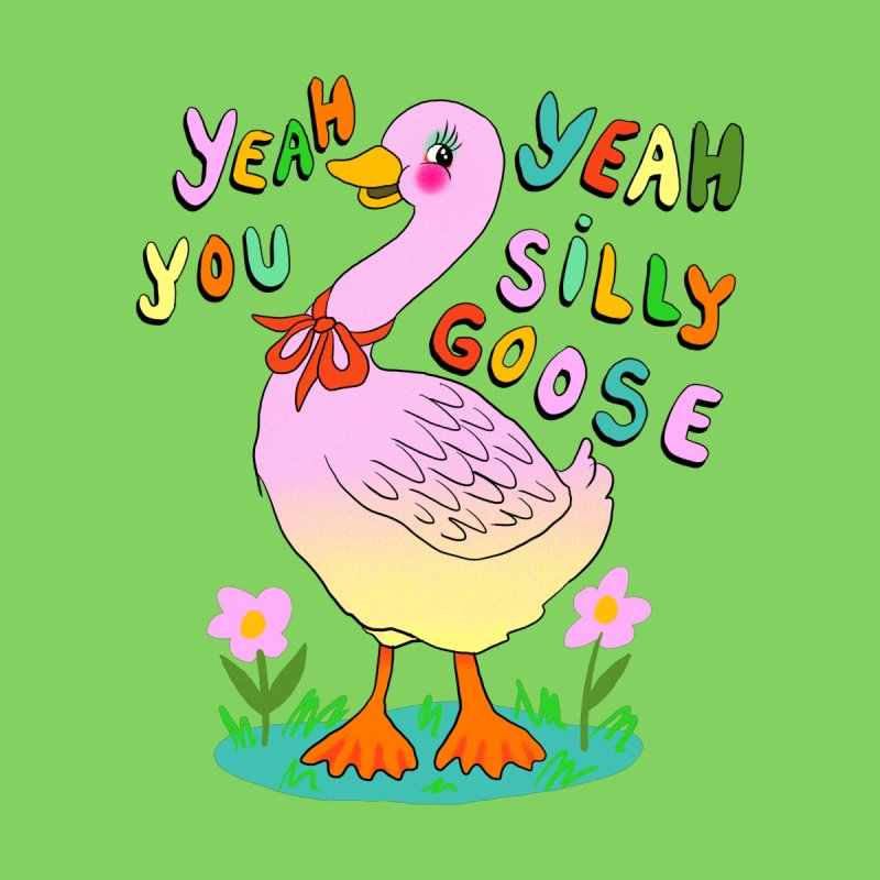 all gender: silly goose Loose fit, all gender T-Shirt by Char Bataille Artwork