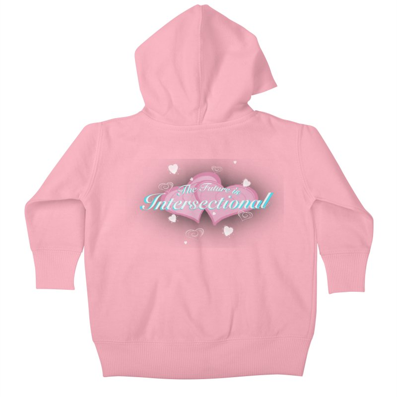 The Future is Intersectional Kids Baby Zip-Up Hoody by CharOne's Artist Shop