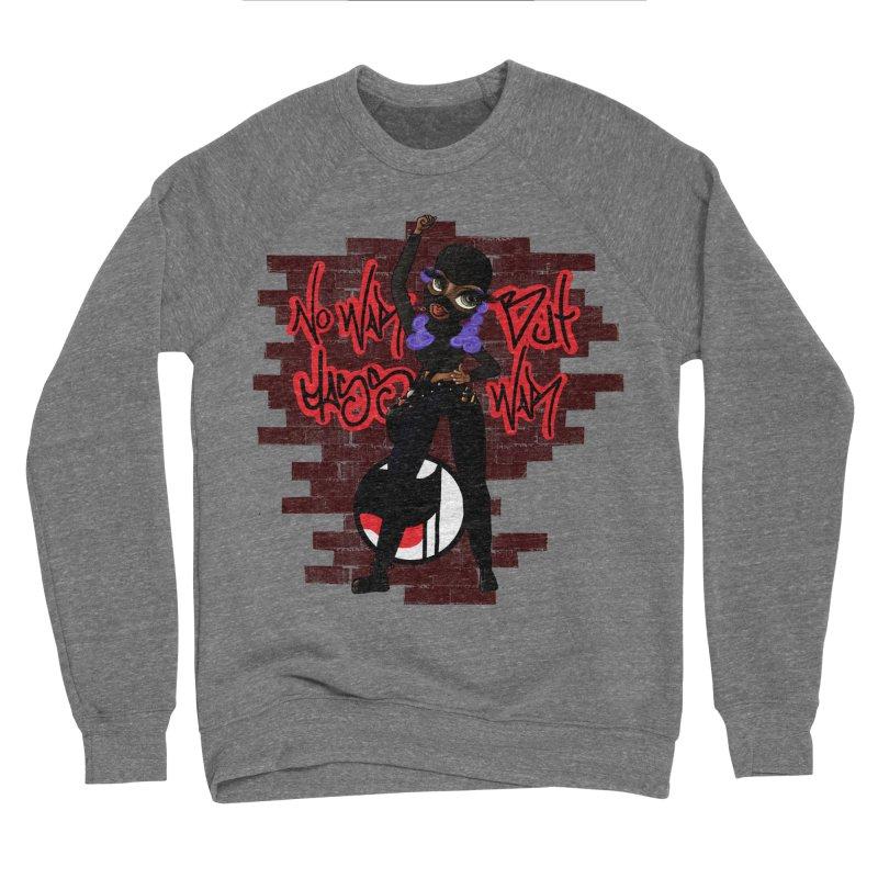 No War But Class War! Women's Sweatshirt by CharOne's Artist Shop