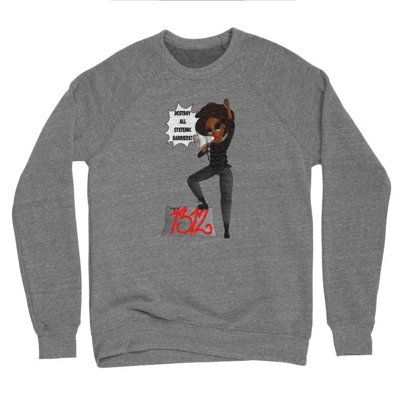 End Systemic Barriers! Women's Sweatshirt by CharOne's Artist Shop