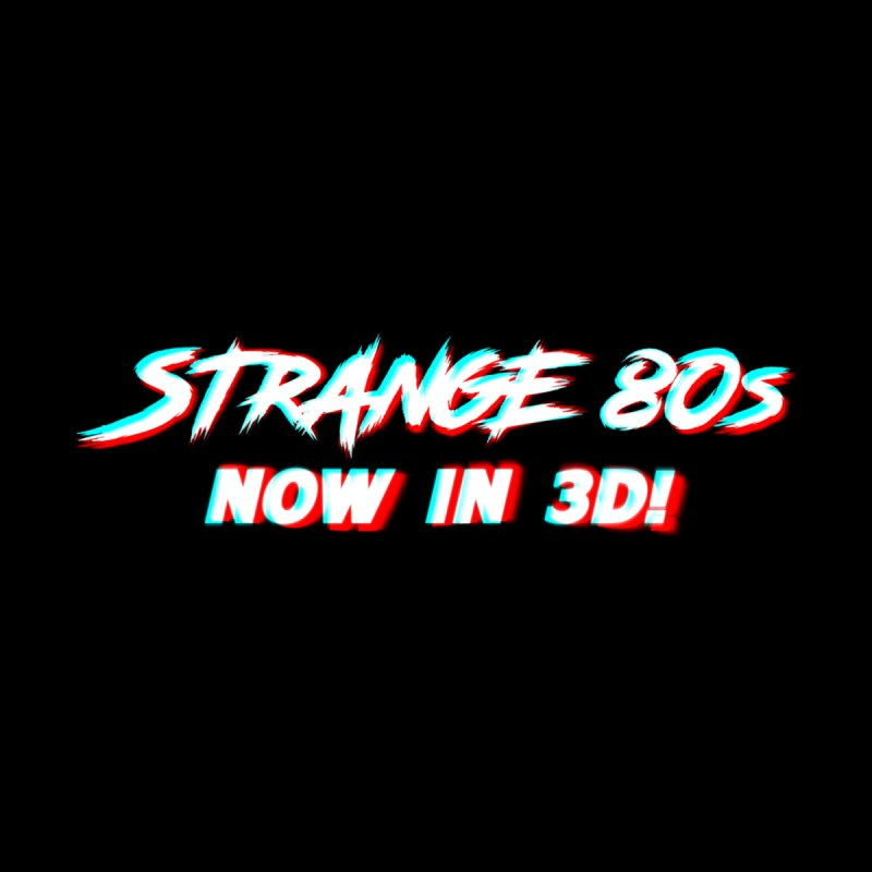 Strange 80s NOW IN 3D! Men's Longsleeve T-Shirt by Charity Bomb