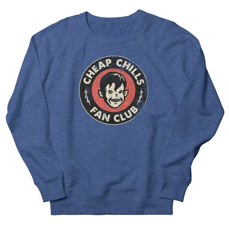Cheap Chills Fan Club Women's Sweatshirt by Cheap Chills Fan Club