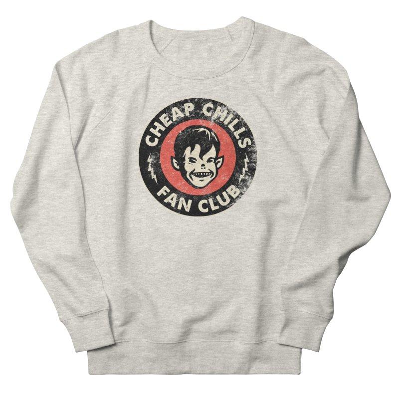Cheap Chills Fan Club Women's Sweatshirt by Cheap Chills Fan Club