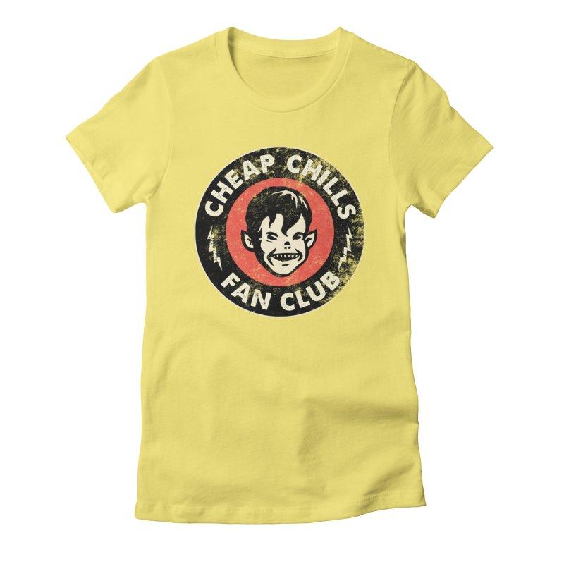 Cheap Chills Fan Club Women's T-Shirt by Cheap Chills Fan Club