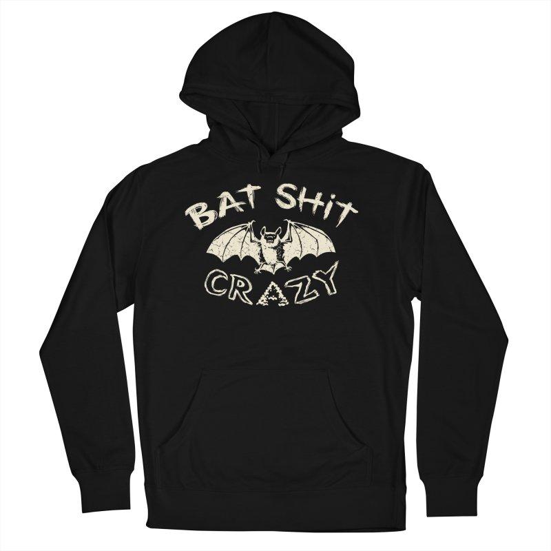 Bat Sh*t Crazy Men's Pullover Hoody by Cheap Chills Fan Club