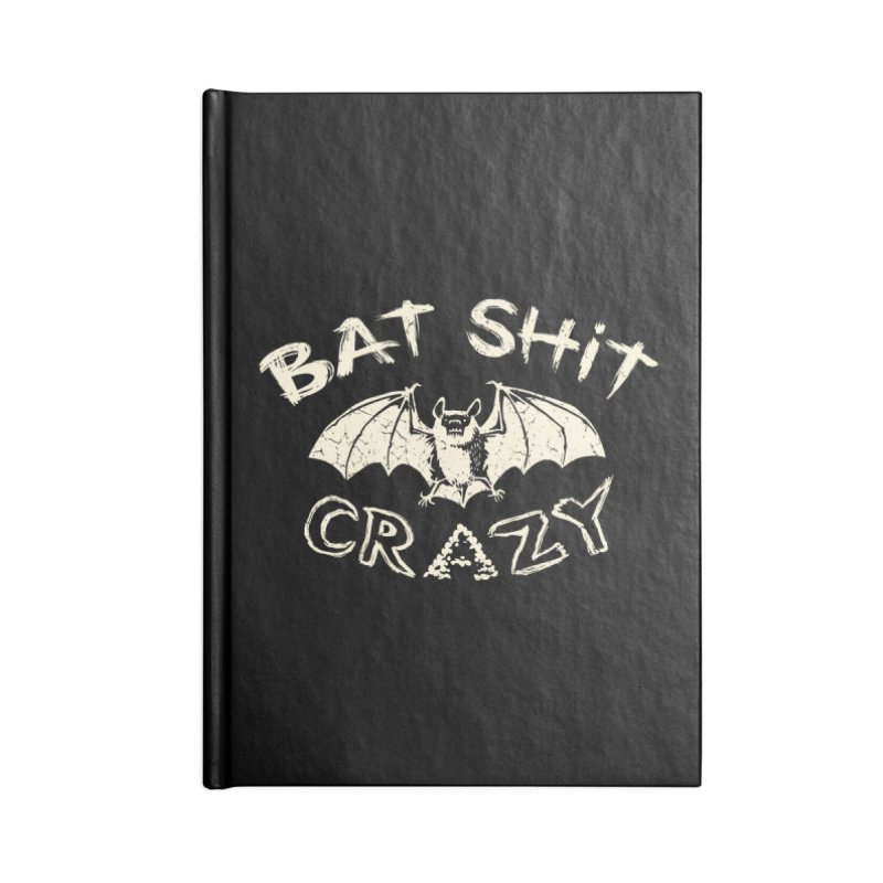 Bat Sh*t Crazy Accessories Notebook by Cheap Chills Fan Club