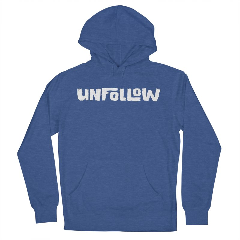 Unfollow Women's French Terry Pullover Hoody by Cheap Chills Fan Club