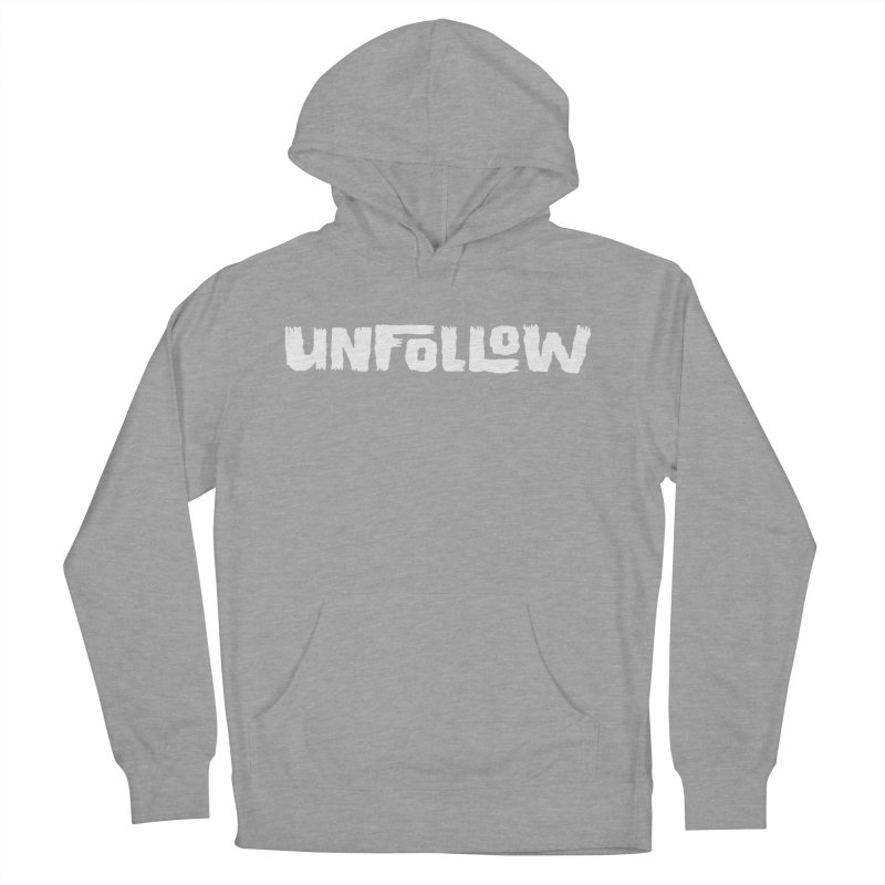 Unfollow Men's French Terry Pullover Hoody by Cheap Chills Fan Club