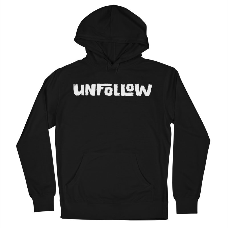 Unfollow Men's Pullover Hoody by Cheap Chills Fan Club