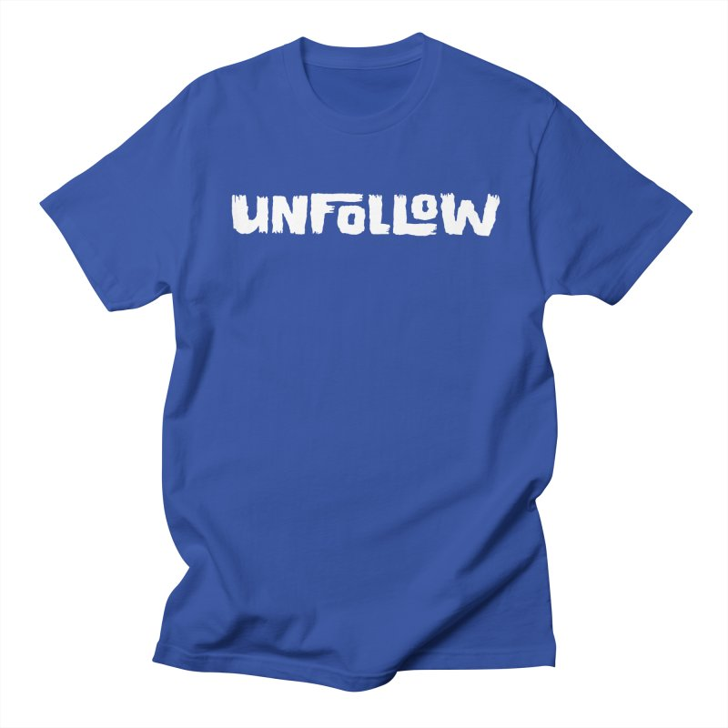 Unfollow Women's Regular Unisex T-Shirt by Cheap Chills Fan Club