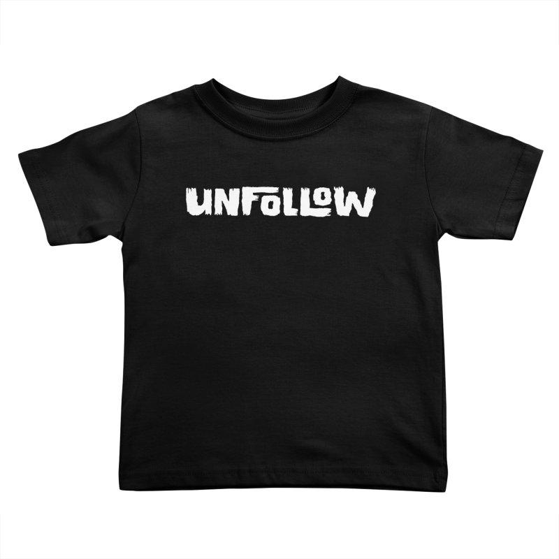 Unfollow Kids Toddler T-Shirt by Cheap Chills Fan Club