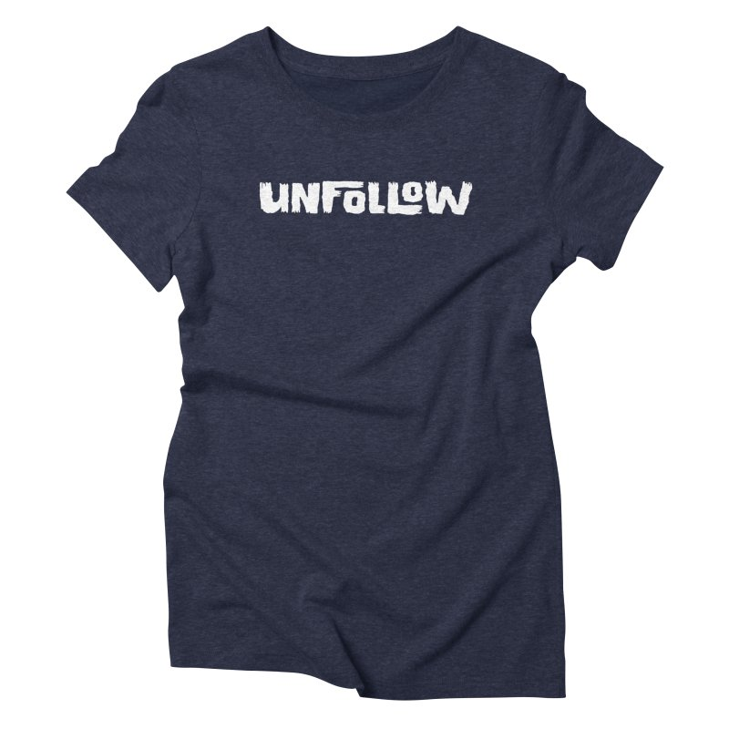 Unfollow Women's Triblend T-Shirt by Cheap Chills Fan Club