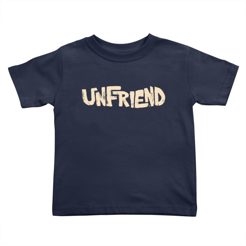 UNFRIEND Kids Toddler T-Shirt by Cheap Chills Fan Club