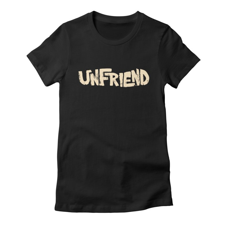 UNFRIEND in Women's Fitted T-Shirt Black by Cheap Chills Fan Club