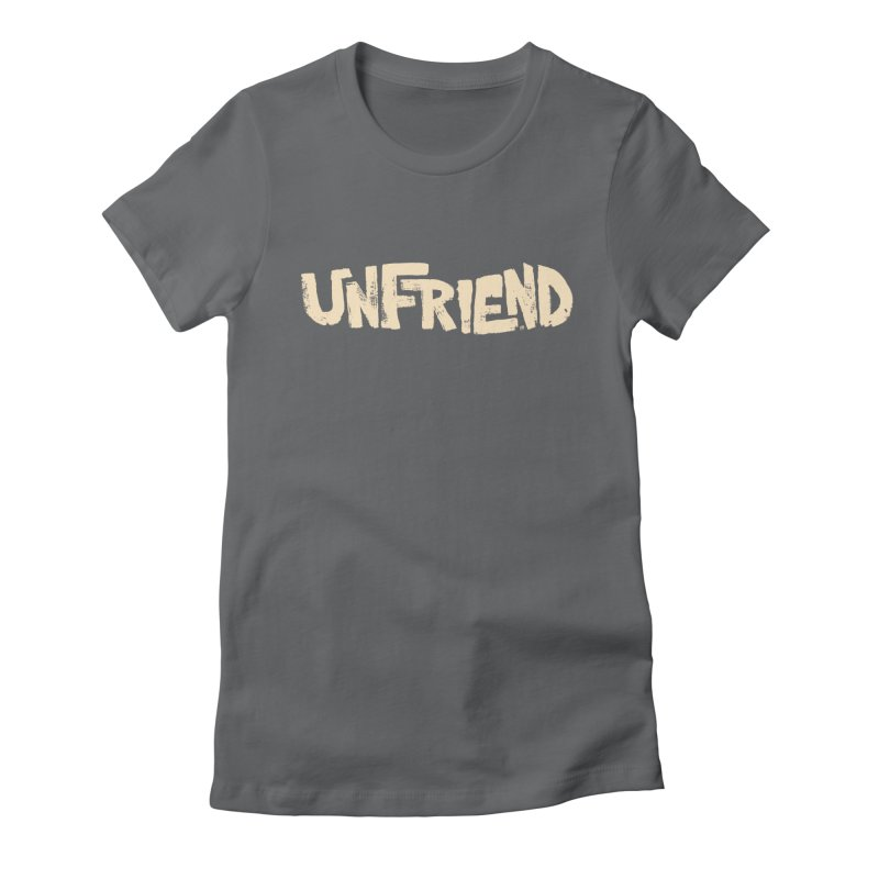 UNFRIEND Women's Fitted T-Shirt by Cheap Chills Fan Club