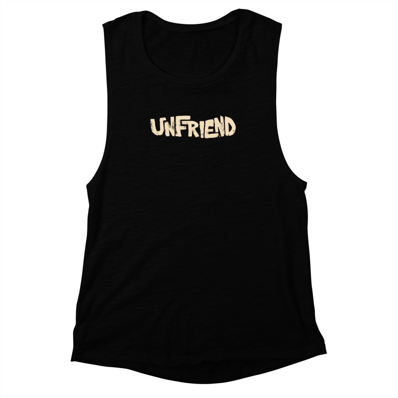 UNFRIEND Women's Muscle Tank by Cheap Chills Fan Club