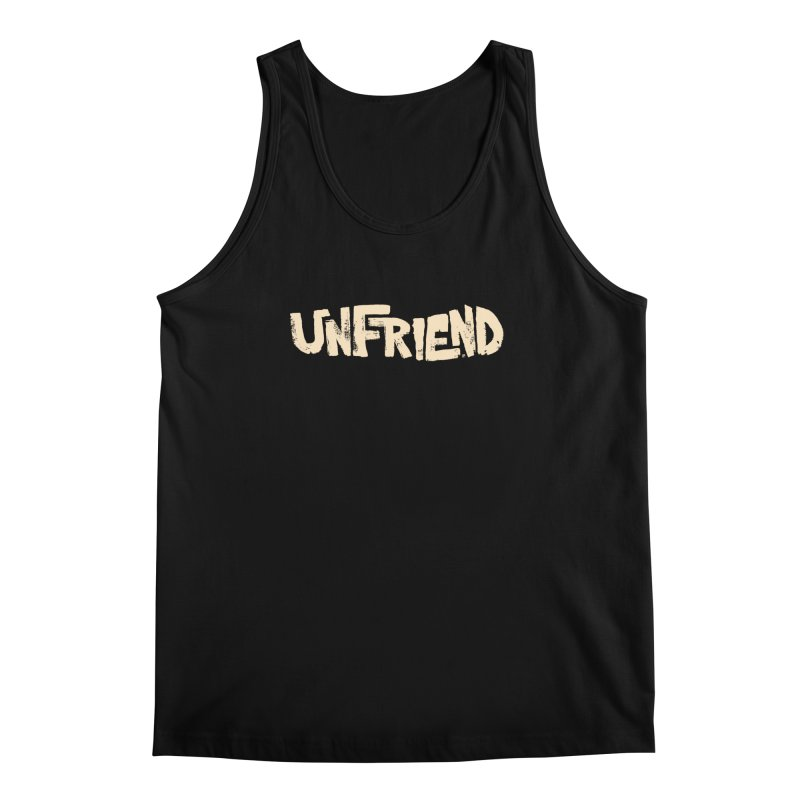 UNFRIEND Men's Tank by Cheap Chills Fan Club